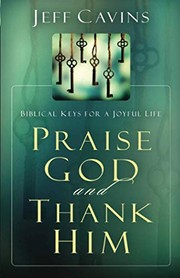 Cover of: Praise God and Thank Him