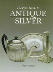 Cover of: Price Guide to Antique Silver | Peter Waldron