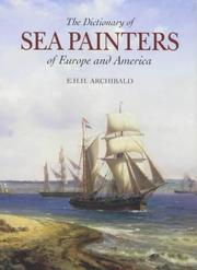 Cover of: The dictionary of sea painters of Europe and America