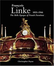 Cover of: Francois Linke--Belle Epoque of French Furniture | Christopher Payne