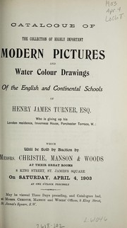 Cover of: Catalogue of highly important modern pictures and water colour drawings of the English and continental schools of Henry James Turner, Esq | Christie, Manson & Woods