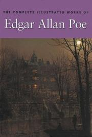 Cover of: The Complete Illustrated Works of Edgar Allan Poe | Edgar Allan Poe