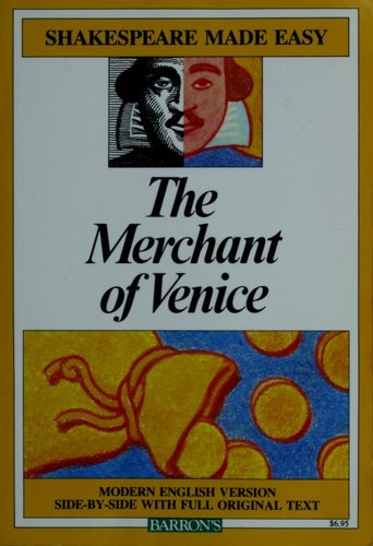 The merchant of Venice : modern version side-by-side with full original text by William Shakespeare