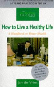 Cover of: How to Live a Healthy Life (Jan de Vries Healthcare)