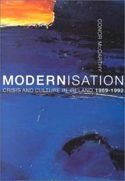Cover of: Modernisation, crisis and culture in Ireland, 1969-1992 | Conor McCarthy