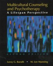 Multicultural counseling and psychotherapy by Leroy G. Baruth