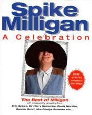 Cover of: Spike Milligan, a celebration: the best of Milligan