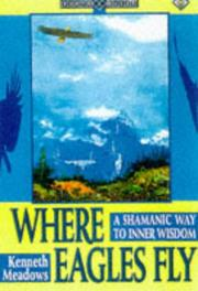 Cover of: Where eagles fly | Kenneth Meadows