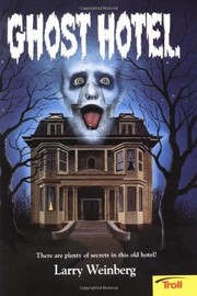 Cover of: Ghost hotel | Larry Weinberg