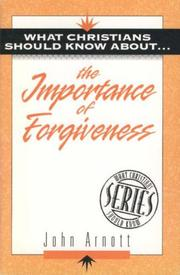 Cover of: Importance of Forgiveness (What Christians Should Know About)