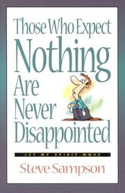 Cover of: Those Who Expect Nothing Are Never Disappointed | Steve Sampson