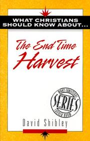 Cover of: What Christians Should Know About . . the End of Time Harvest (The What Christians Should Know About ¹ Series) | David Shibley