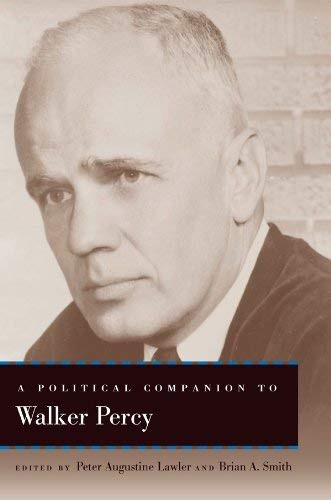 A Political Companion to Walker Percy by