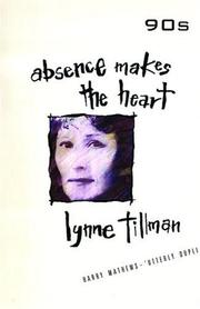 Cover of: Absence makes the heart | Lynne Tillman