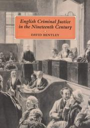 Cover of: English criminal justice in the nineteenth century | D. J. Bentley