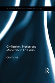Cover of: Civilization, Nation and Modernity in East Asia