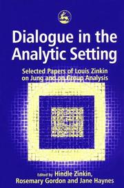 Cover of: Dialogue in the analytic setting | Louis Zinkin