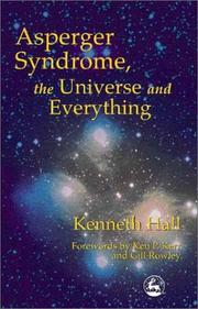 Cover of: Asperger Syndrome, the Universe and Everything | Kenneth Hall