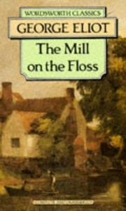 Cover of: The Mill on the Floss (Wordsworth Classics) (Wordsworth Classics) by George Eliot