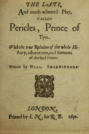 Cover of: The late, and much admired play, called Pericles, Prince of Tyre | William Shakespeare