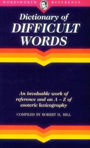 Cover of: Dictionary of Difficult Words | Robert H. Hill