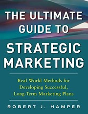 Cover of: The Ultimate Guide to Strategic Marketing