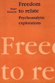 Cover of: Freedom to relate: psychoanalytic explorations