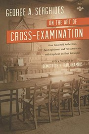 Cover of: On the Art of Cross-Examination. Four Great Old Authorities Two Englishmen and Two Americans with Emphasis on Their Principles. with a Foreword by Dr.
