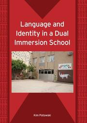 Cover of: Language and Identity in a Dual Immersion School (Bilingual Education and Bilingualism) | Kim Potowski