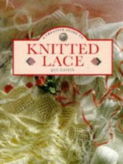Cover of: A creative guide to knitted lace