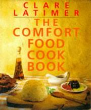 Cover of: The Comfort Food Cookbook | Clare Latimer