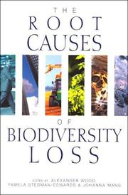 Cover of: The root causes of biodiversity loss | edited by Alexander Wood, Pamela Stedman-Edwards, and Johanna Mang.