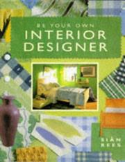 Be Your Own Interior Designer by Sian Rees