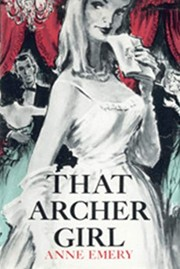 Cover of: That Archer girl | Anne Emery