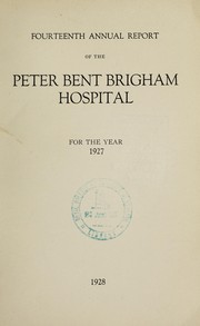 Cover of: Annual report of the Peter Bent Brigham Hospital | Peter Bent Brigham Hospital