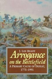 Cover of: Arrogance on the battlefield | J. Lee Ready