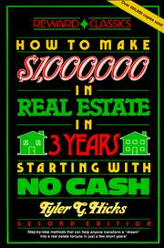 Cover of: How to make one million dollars in real estate in three years starting with no cash: the secret that's worth five million dollars to you