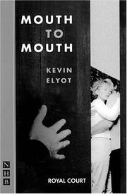 Cover of: Mouth to mouth | Kevin Elyot