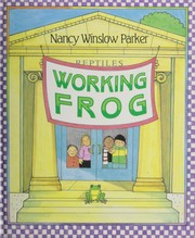 Cover of: Working frog | Nancy Winslow Parker