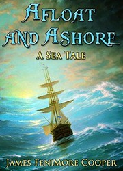 Cover of: Afloat and Ashore: a sea tale