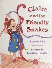 Cover of: Claire and the friendly snakes
