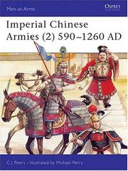 Cover of: Imperial Chinese Armies (2) 590-1260 AD | C.J. Peers