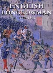 Cover of: English Longbowman 1330-1515 | Clive Bartlett