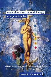 Cover of: Understanding Crystals (Paths to Inner Power) | Neil Irwin