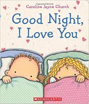 Cover of: Good Night, I love you | Caroline Church
