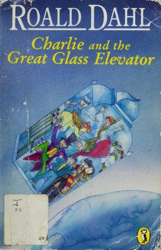 Charlie and the Great Glass Elevator (Puffin Story Books) by Roald Dahl