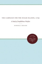 Cover of: The campaign for the Sugar Islands, 1759 | Marshall Smelser