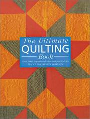The ultimate quilting book by Maggi McCormick Gordon