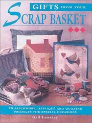 Cover of: Gifts From Your Scrap Basket