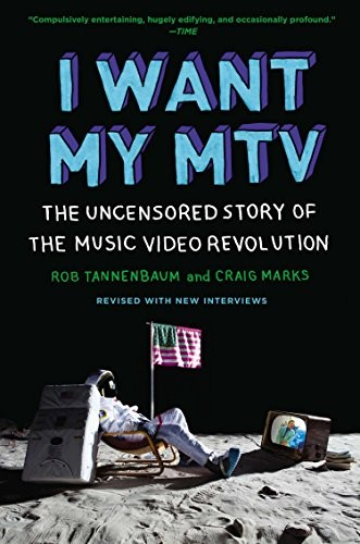 I Want My MTV by Rob Tannenbaum, Craig Marks
